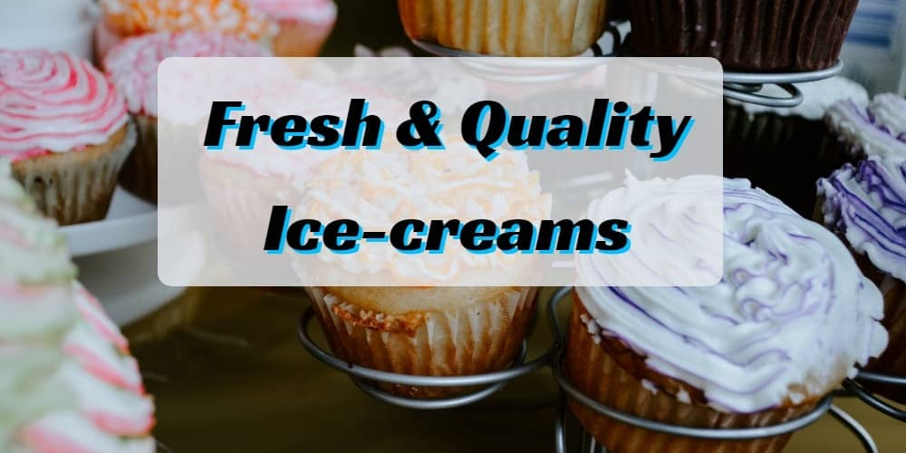 Quality ice-creams